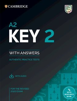 A2 Key (KET) (2020 Exam) Authentic Practice Tests 2 Student's Book Pack (Student's Book with Answers & Audio Download) ISBN: 9781108781589