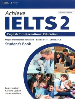 Achieve IELTS (2nd Edition) 2 (Upper Intermediate - Advanced) Student's Book ISBN: 9781133313878