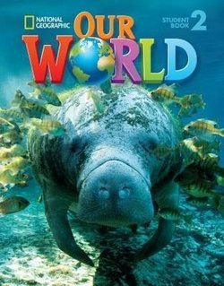 Our World (American English) 2 Student Book with Student CD-ROM ISBN: 9781133939351