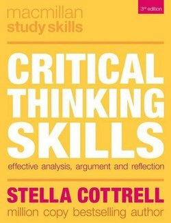 Critical Thinking Skills; Developing Effective Analysis and Argument ISBN: 9781137550507