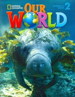 Our World 2 Student's Book with Student's CD-ROM ISBN: 9781285455501