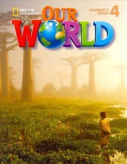 Our World 4 Student's Book with Student's CD-ROM ISBN: 9781285455549