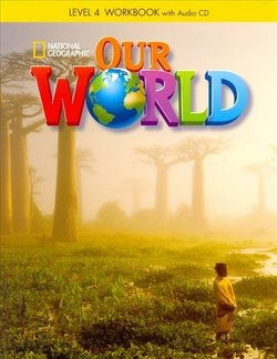 Our World 4 Workbook with Audio CD ISBN: 9781285455822