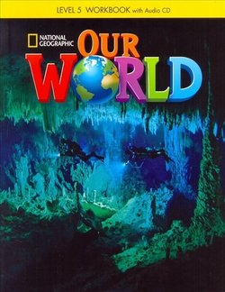 Our World 5 Workbook with Audio CD ISBN: 9781285455839