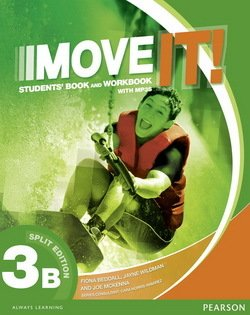 Move it! 3 (Combo Split Edition) Student's Book 3B & Workbook 3B with MP3 Audio CD ISBN: 9781292104997