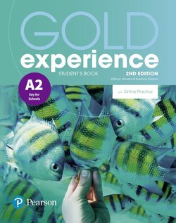 Gold Experience (2nd Edition) A2 Key for Schools Student's Book ISBN: 9781292194271