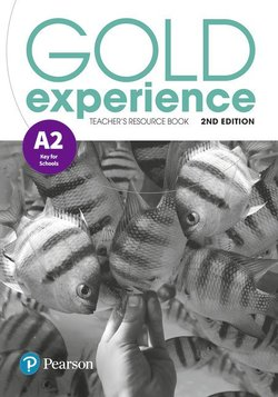 Gold Experience (2nd Edition) A2 Key for Schools Teacher's Resource Book ISBN: 9781292194356