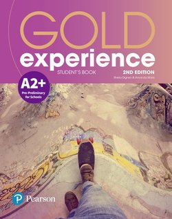 Gold Experience (2nd Edition) A2+ Pre-Preliminary for Schools Student's Book ISBN: 9781292194400