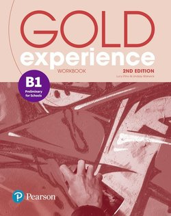 Gold Experience (2nd Edition) B1 Preliminary for Schools Workbook ISBN: 9781292194646