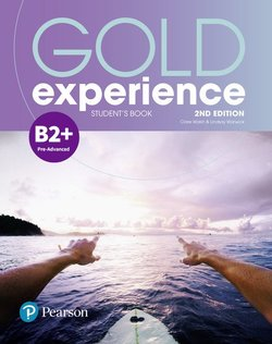 Gold Experience (2nd Edition) B2+ Pre-Advanced Student's Book ISBN: 9781292194929