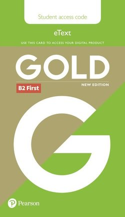 Gold (New Edition) B2 First eText Coursebook  (Internet Access Code) ISBN: 9781292202082