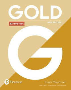 Gold (New Edition) B1+ Pre-First Exam Maximiser without Answer Key ISBN: 9781292202297