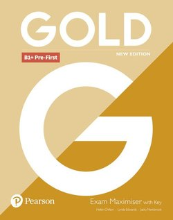 Gold (New Edition) B1+ Pre-First Exam Maximiser with Answer Key ISBN: 9781292202303