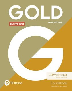 Gold (New Edition) B1+ Pre-First Coursebook with MyEnglishlab Internet Access Code ISBN: 9781292217796
