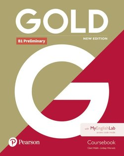 Gold (New Edition) B1 Preliminary Coursebook with MyEnglishlab Internet Access Code ISBN: 9781292217826