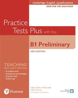 Cambridge English Qualifications: B1 Preliminary (PET) (2020 Exam) Practice Tests Plus Student's Book with Key & Online Audio ISBN: 9781292282220