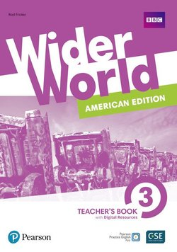 Wider World (American Edition) 3 Teacher's Book with Pearson Practice English App ISBN: 9781292306902