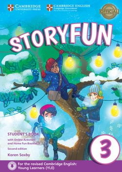Storyfun (2nd Edition - 2018 Exam) 3 (Movers 1) Student's Book with Online Activities & Home Fun Booklet ISBN: 9781316617151