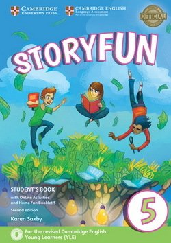 Storyfun (2nd Edition - 2018 Exam) 5 (Flyers 1) Student's Book with Online Activities & Home Fun Booklet ISBN: 9781316617243