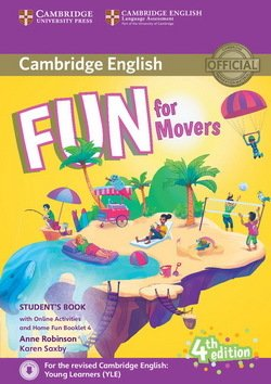 Fun for Movers (4th Edition - 2018 Exam) Student's Book with Audio Download, Online Activities & Home Fun Booklet ISBN: 9781316617533