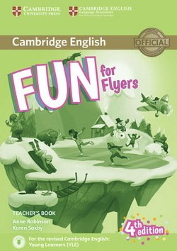 Fun for Flyers (4th Edition - 2018 Exam) Teacher's Book with Audio Download ISBN: 9781316617601