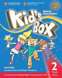 Kid's Box (Updated 2nd Edition for 2018 YLE Exams) 2 Pupil's Book ISBN: 9781316627679