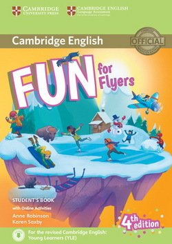 Fun for Flyers (4th Edition - 2018 Exam) Student's Book with Audio Download & Online Activities ISBN: 9781316632000