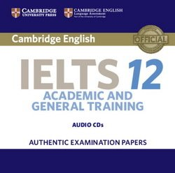 Cambridge English: IELTS 12 Academic & General Training Audio CDs (2) ISBN: 9781316637845