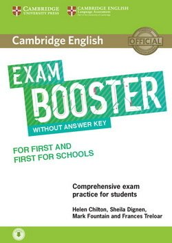 Cambridge English Exam Booster for First (FCE) & First for Schools (FCE4S) without Answer Key with Audio Download ISBN: 9781316641750