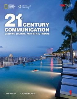 21st Century Communication: Listening, Speaking and Critical Thinking 1 Student's Book with Internet Access Code ISBN: 9781337275804
