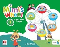 Mimi's Wheel 1 Pupil's Book with Navio App ISBN: 9781380026897