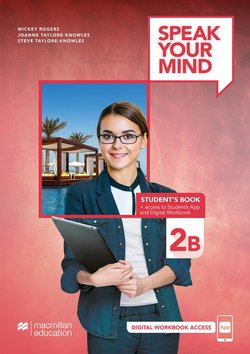 Speak Your Mind 2 Student's Book B (Split Edition) with Student's App & Access to Digital Workbook ISBN: 9781380038593