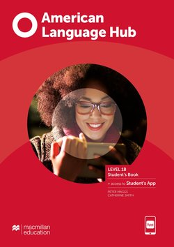 American Language Hub 1 (Split Edition) 1B Student's Book with Student's App ISBN: 9781380046871