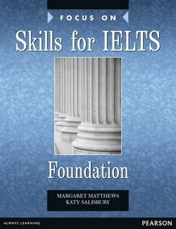 Focus on Skills for IELTS Foundation Level Book ISBN: 9781405815277