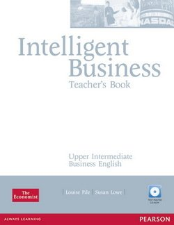 Intelligent Business Upper Intermediate Teacher's Book with Test Master CD-ROM ISBN: 9781405843416