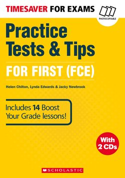 Timesaver for Exams: Practice Tests & Tips for First (FCE) 1 with Audio CD ISBN: 9781407169705