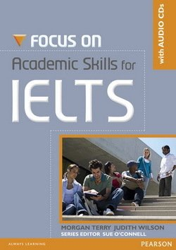 Focus on Academic Skills for IELTS (New Edition) with Audio CDs ISBN: 9781408259016