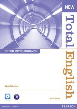 New Total English Upper Intermediate Workbook without Answer Key with Audio CD ISBN: 9781408267424