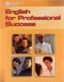 English for Professional Success Student's Book ISBN: 9781413030099