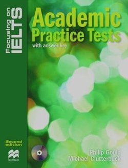 Focusing on IELTS Academic Practice Tests with Answer Key & Audio CD ISBN: 9781420230222