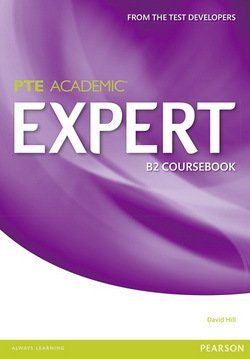 Pearson Test of English Academic (PTE) Academic B2 Expert Coursebook ISBN: 9781447975014