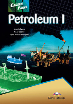 Career Paths: Petroleum 1 Student's Book with Cross-Platform Application (Includes Audio & Video) ISBN: 9781471562891