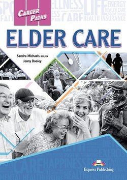 Career Paths: Elder Care Student's Book with Digibook App (Includes Audio & Video) ISBN: 9781471580413