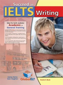 Succeed in IELTS Writing Self-Study Edition (Student's Book & Self Study Guide) ISBN: 9781781640487