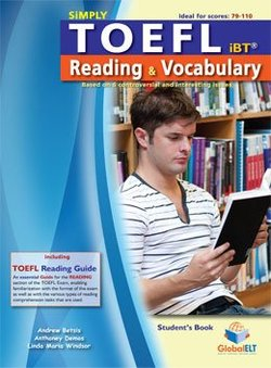 Simply TOEFL iBT Reading & Vocabulary Self-Study Edition (with Answer Key) ISBN: 9781781640661