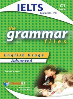 The Grammar Files C1 Teacher's Book (Student's Book with Overprinted  Answers) (IELTS 6 0-7 0)