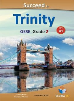 Succeed in Trinity GESE Grade 2 (A1) Student's Book with Answers ISBN: 9781781642108