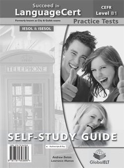 Succeed in LanguageCert B1 - Achiever Practice Tests Self-Study Edition (Student's Book, Self-Study Guide & MP3 Audio CD) ISBN: 9781781643846
