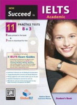 Succeed in IELTS Academic 11 (8+3) Practice Tests Student's book ISBN: 9781781646038