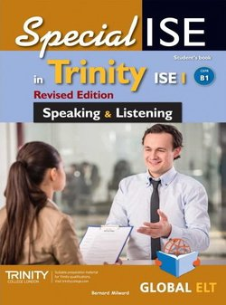 SpecialISE in Trinity ISE I (B1) (Revised Edition) Speaking & Listening Student's book ISBN: 9781781646298